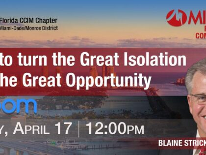 "FLCCIM Webinar: ""How to turn the Great Isolation into the Great Opportunity"" with Blaine Strickland, CCIM (04/17/2020)"