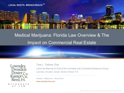 Presentation: Medical Marijuana: Florida Law Overview & The Impact on Commercial Real Estate